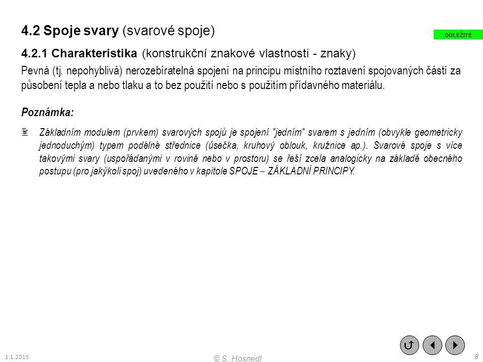 4.4 Spoje lepidlem (lepené spoje) 4.4.1 Charakteristika (konstrukční znakové vlastnosti - znaky) Pevná (tj.