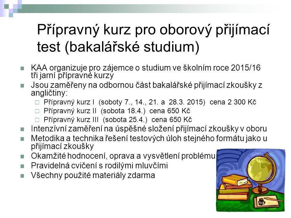 Přípravný kurz pro oborový přijímací test (bakalářské studium) KAA organizuje pro zájemce o studium ve školním roce 2015/16 tři jarní přípravné kurzy