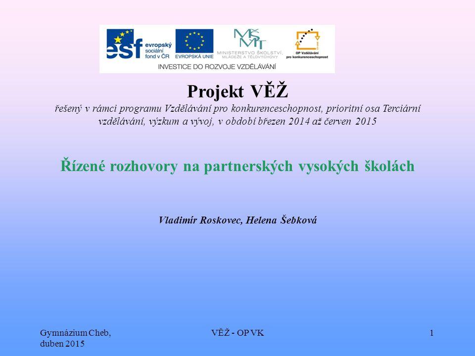 Věda pro život, život pro vědu Gymnázium Cheb, duben 2015 VĚŽ - OP VK22