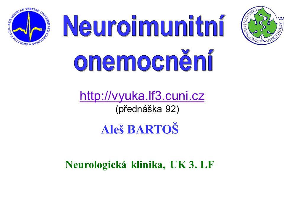 Aleš BARTOŠ Neurologická klinika, UK 3.