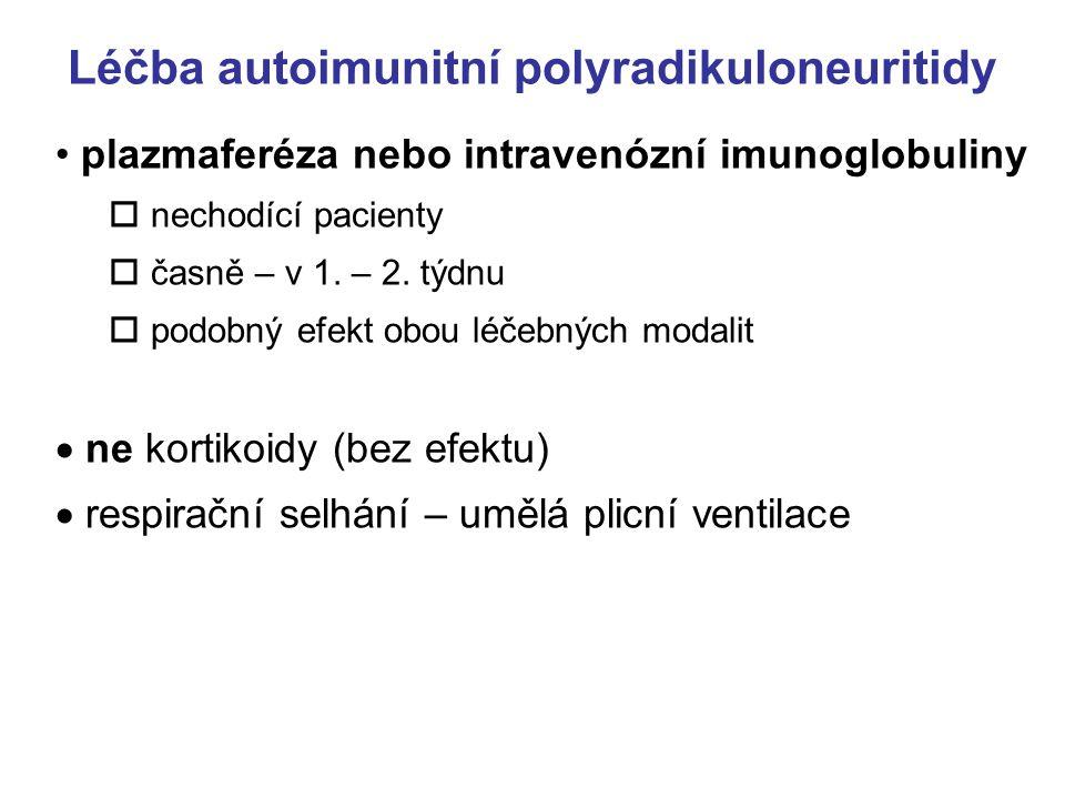 Léčba autoimunitní polyradikuloneuritidy plazmaferéza nebo intravenózní imunoglobuliny  nechodící pacienty  časně – v 1.