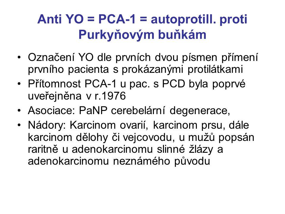 Anti HU = anti ANNA1 = antineuronální nukleární protilátky První objevená onkoneuronální protilátka ?? /r.1985 Nejčastější protilátka, antigenem HU pr
