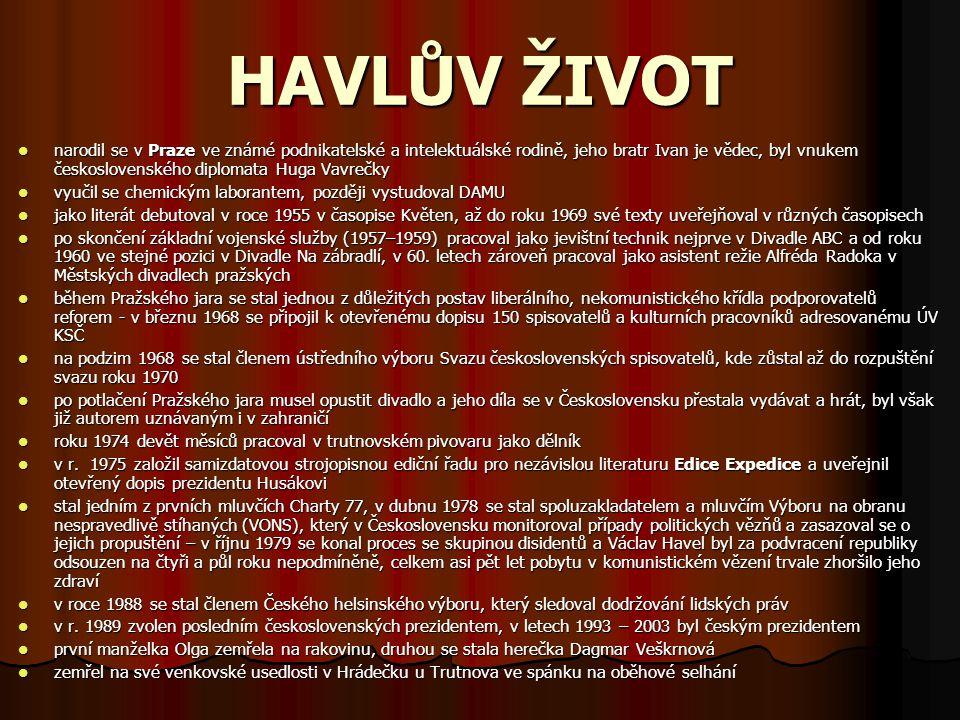 HAVLŮV ŽIVOT narodil se v Praze ve známé podnikatelské a intelektuálské rodině, jeho bratr Ivan je vědec, byl vnukem československého diplomata Huga V