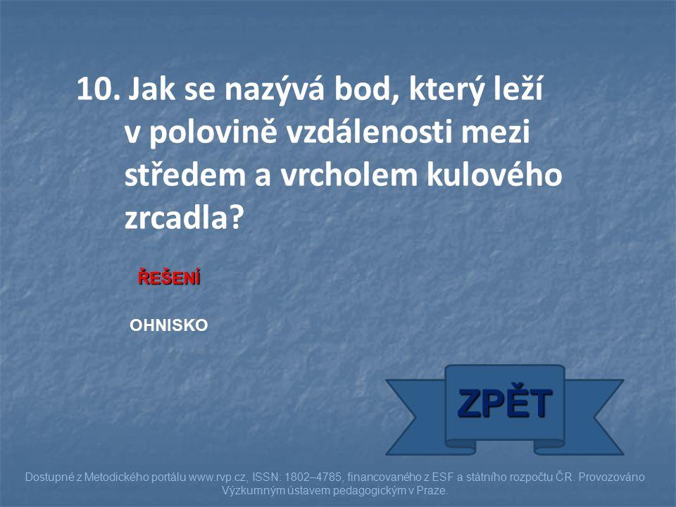 ŘEŠENÍ OHNISKO ZPĚT Dostupné z Metodického portálu www.rvp.cz, ISSN: 1802–4785, financovaného z ESF a státního rozpočtu ČR.