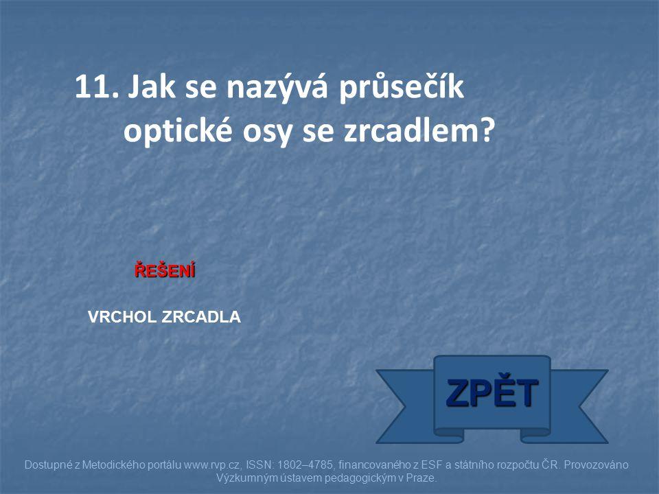 ŘEŠENÍ VRCHOL ZRCADLA ZPĚT Dostupné z Metodického portálu www.rvp.cz, ISSN: 1802–4785, financovaného z ESF a státního rozpočtu ČR.