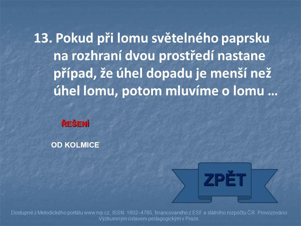 ŘEŠENÍ OD KOLMICE ZPĚT Dostupné z Metodického portálu www.rvp.cz, ISSN: 1802–4785, financovaného z ESF a státního rozpočtu ČR.