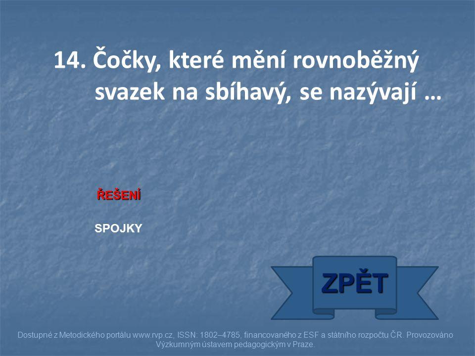 ŘEŠENÍ SPOJKY ZPĚT Dostupné z Metodického portálu www.rvp.cz, ISSN: 1802–4785, financovaného z ESF a státního rozpočtu ČR. Provozováno Výzkumným ústav