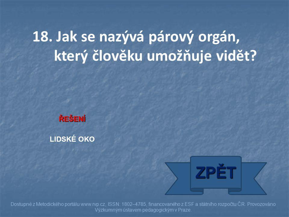 ŘEŠENÍ LIDSKÉ OKO ZPĚT Dostupné z Metodického portálu www.rvp.cz, ISSN: 1802–4785, financovaného z ESF a státního rozpočtu ČR.