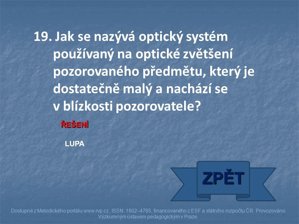 ŘEŠENÍ LUPA ZPĚT Dostupné z Metodického portálu www.rvp.cz, ISSN: 1802–4785, financovaného z ESF a státního rozpočtu ČR. Provozováno Výzkumným ústavem