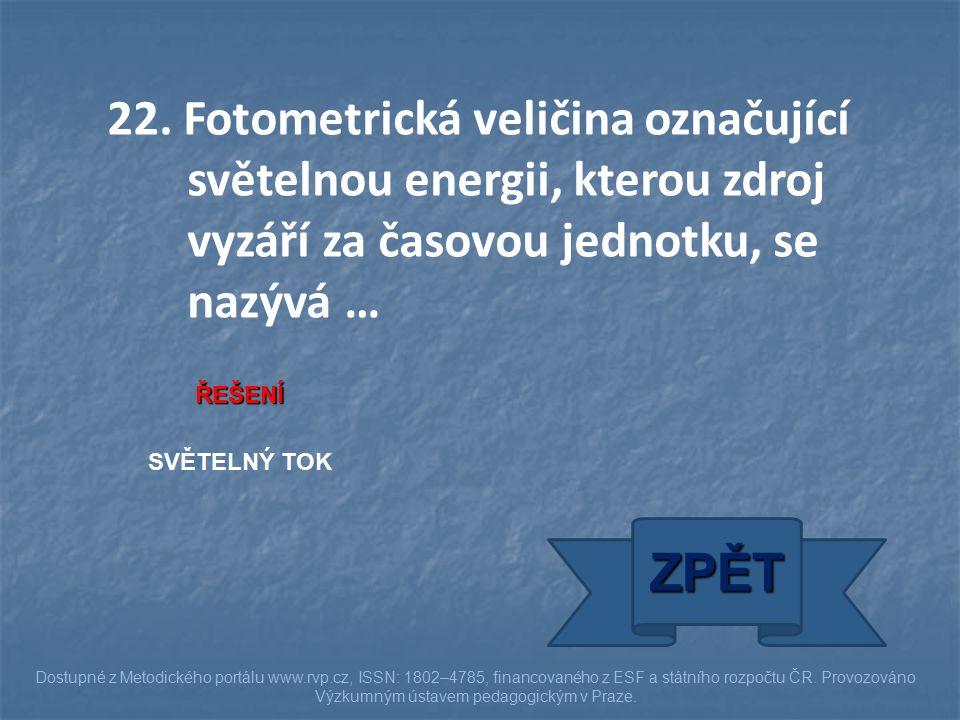SVĚTELNÝ TOK ZPĚT Dostupné z Metodického portálu www.rvp.cz, ISSN: 1802–4785, financovaného z ESF a státního rozpočtu ČR. Provozováno Výzkumným ústave