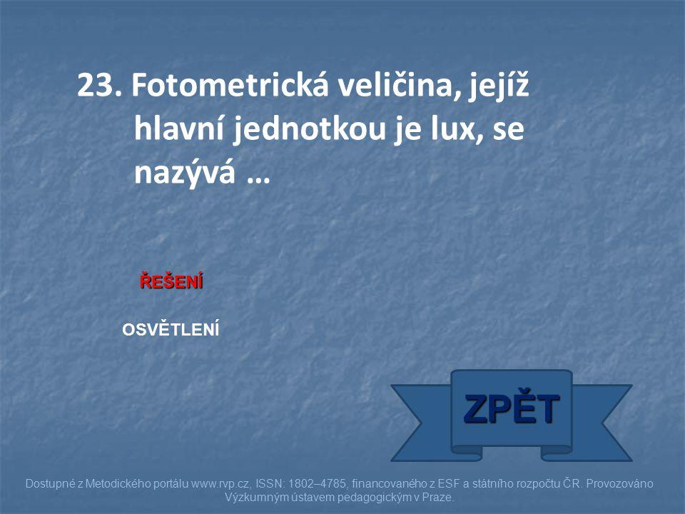 ŘEŠENÍ OSVĚTLENÍ ZPĚT Dostupné z Metodického portálu www.rvp.cz, ISSN: 1802–4785, financovaného z ESF a státního rozpočtu ČR. Provozováno Výzkumným ús