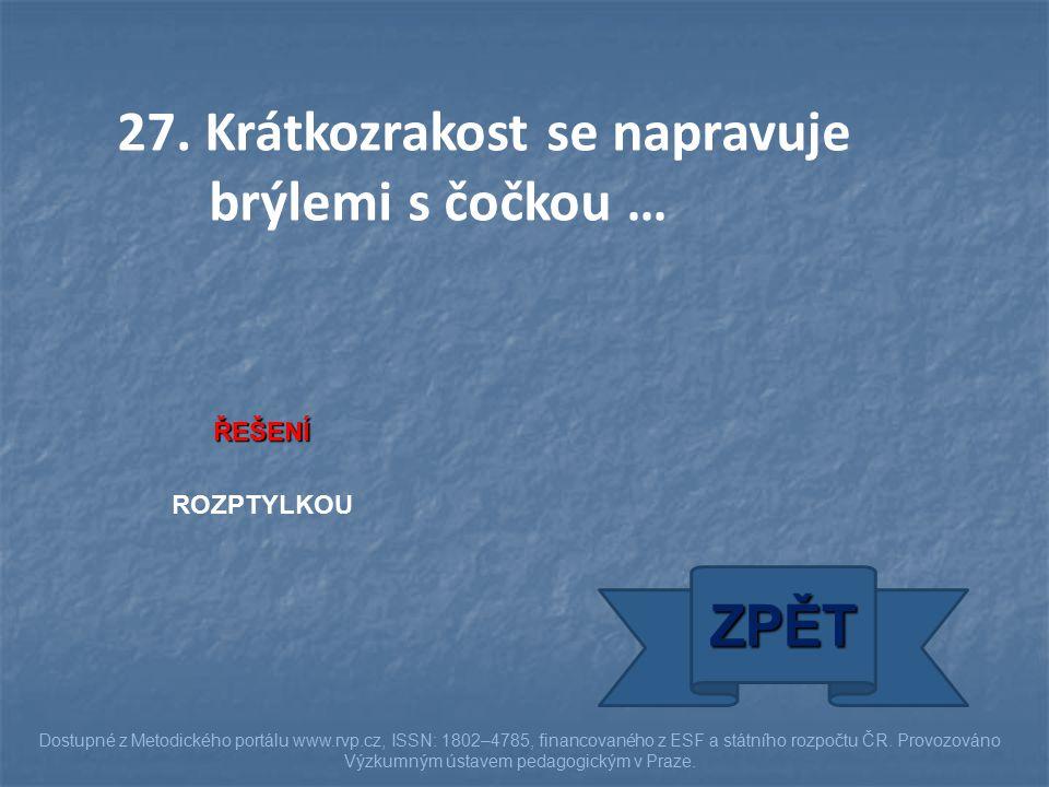 ŘEŠENÍ ROZPTYLKOU ZPĚT Dostupné z Metodického portálu www.rvp.cz, ISSN: 1802–4785, financovaného z ESF a státního rozpočtu ČR. Provozováno Výzkumným ú