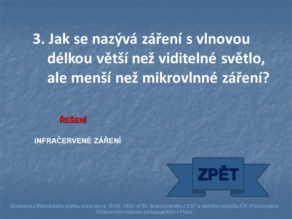 ŘEŠENÍ INFRAČERVENÉ ZÁŘENÍ ZPĚT Dostupné z Metodického portálu www.rvp.cz, ISSN: 1802–4785, financovaného z ESF a státního rozpočtu ČR.