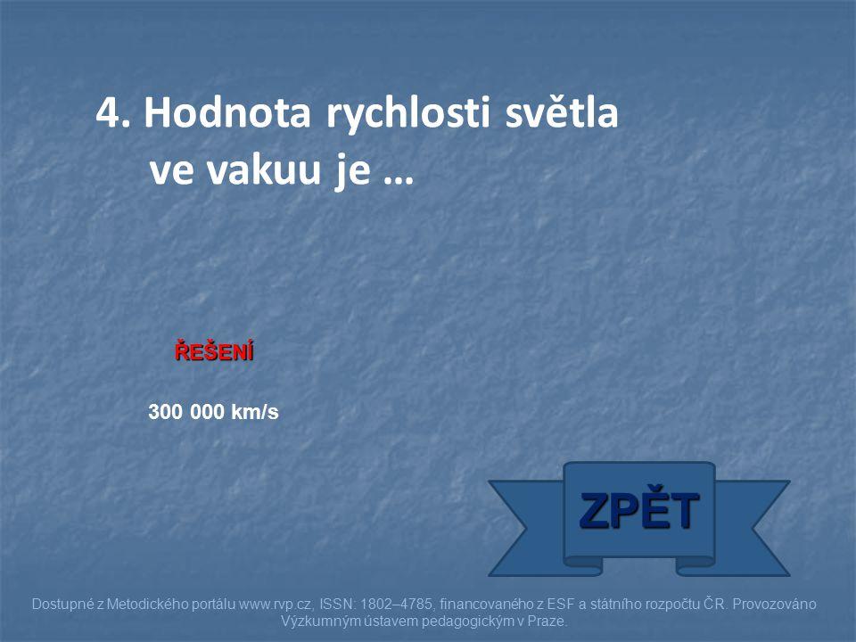 ŘEŠENÍ 300 000 km/s ZPĚT Dostupné z Metodického portálu www.rvp.cz, ISSN: 1802–4785, financovaného z ESF a státního rozpočtu ČR. Provozováno Výzkumným