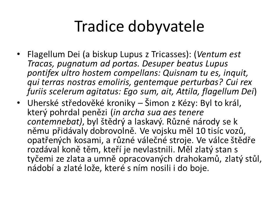 Tradice dobyvatele Flagellum Dei (a biskup Lupus z Tricasses): (Ventum est Tracas, pugnatum ad portas. Desuper beatus Lupus pontifex ultro hostem comp