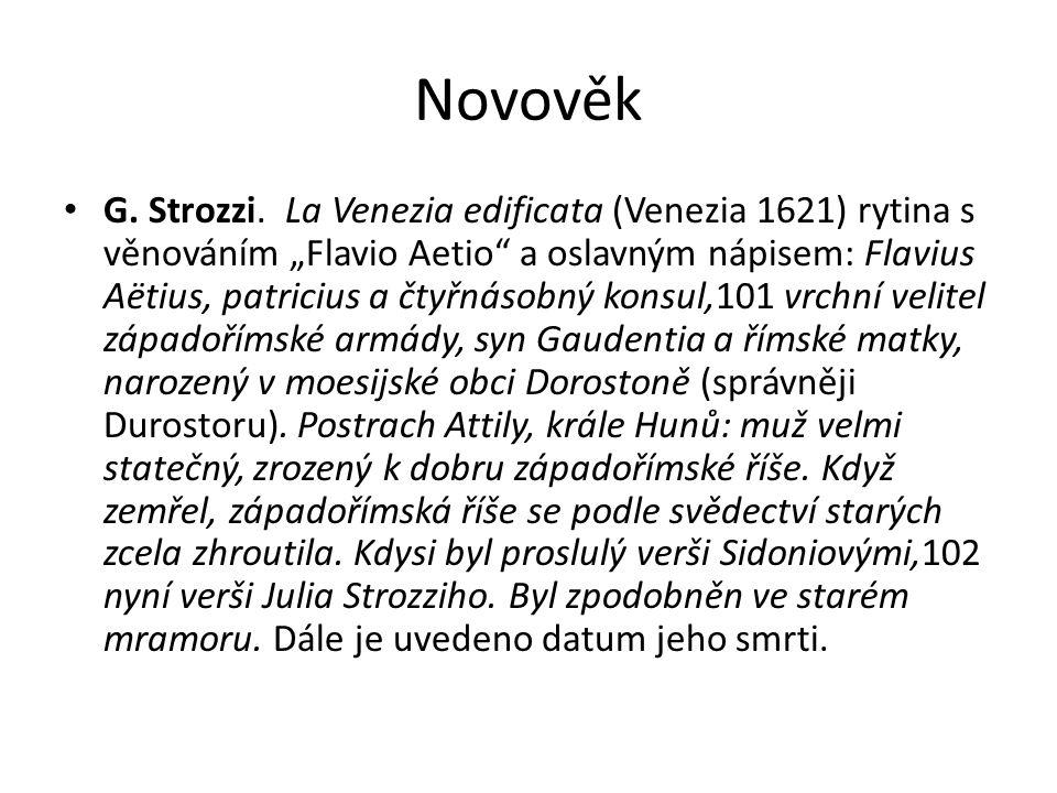 """Novověk G. Strozzi. La Venezia edificata (Venezia 1621) rytina s věnováním """"Flavio Aetio"""" a oslavným nápisem: Flavius Aëtius, patricius a čtyřnásobný"""