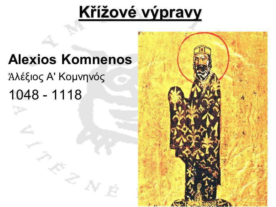 Křížové výpravy Alexios Komnenos Ἀ λέξιος Α' Κομνηνός 1048 - 1118