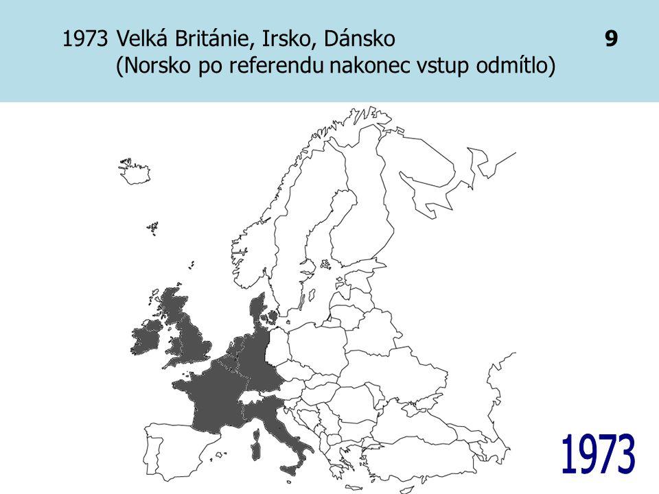 1973 Velká Británie, Irsko, Dánsko 9 (Norsko po referendu nakonec vstup odmítlo)