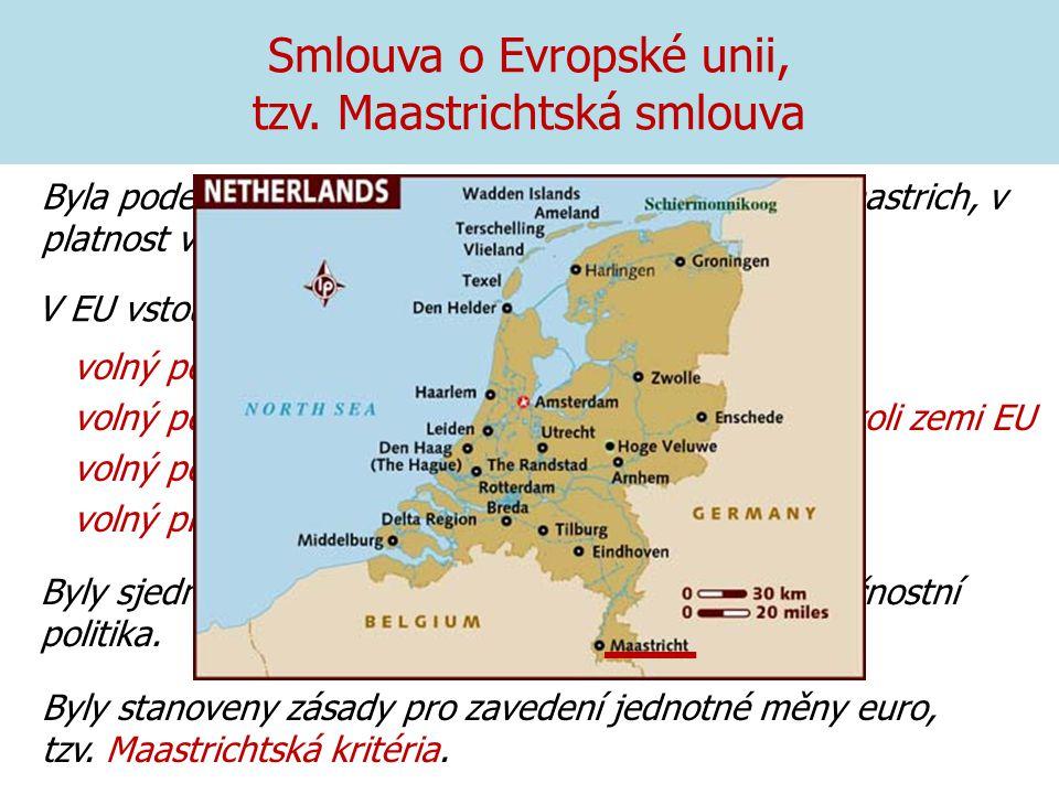 Smlouva o Evropské unii, tzv. Maastrichtská smlouva volný pohyb zboží volný pohyb osob s právem usadit se a žít v kterékoli zemi EU volný pohyb kapitá