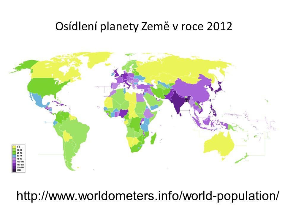 http://www.worldometers.info/world-population/ Osídlení planety Země v roce 2012