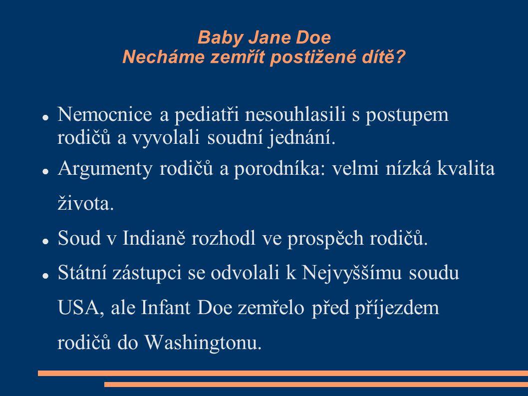 Baby Jane Doe Necháme zemřít postižené dítě? Nemocnice a pediatři nesouhlasili s postupem rodičů a vyvolali soudní jednání. Argumenty rodičů a porodní