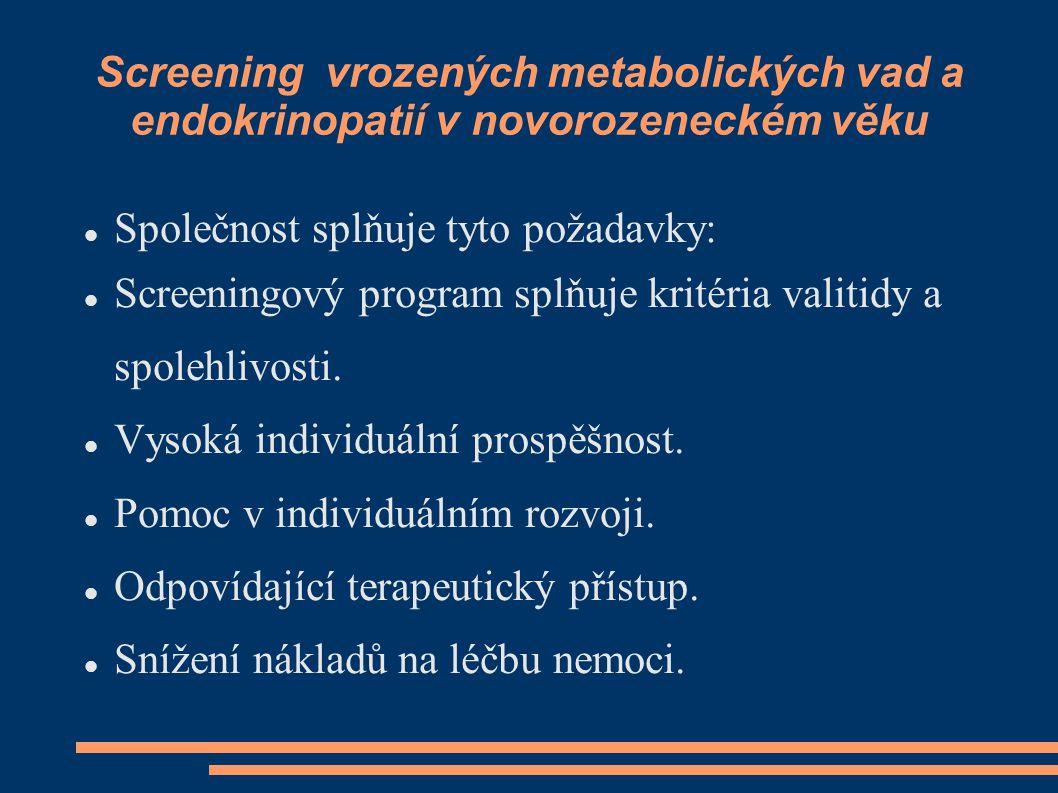 Screening vrozených metabolických vad a endokrinopatií v novorozeneckém věku Společnost splňuje tyto požadavky: Screeningový program splňuje kritéria