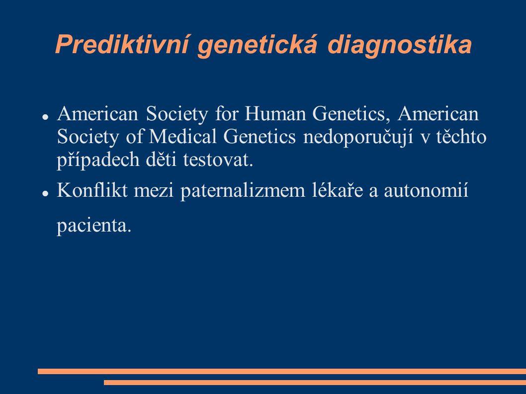 Prediktivní genetická diagnostika American Society for Human Genetics, American Society of Medical Genetics nedoporučují v těchto případech děti testo