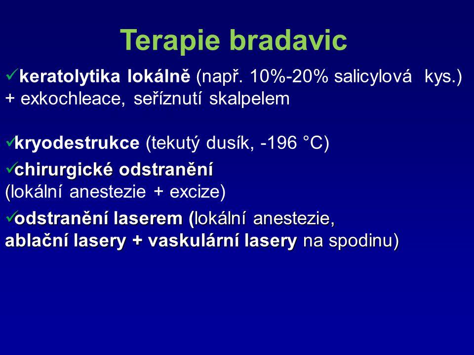 Terapie bradavic keratolytika lokálně (např. 10%-20% salicylová kys.) + exkochleace, seříznutí skalpelem kryodestrukce (tekutý dusík, -196 °C) chirurg