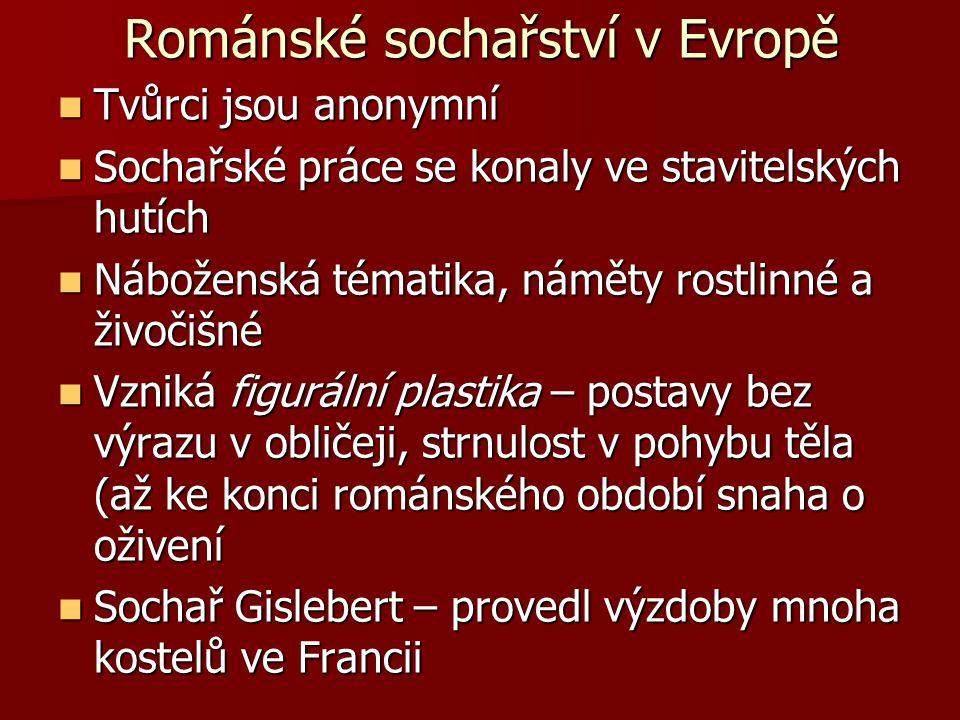 Románské sochařství v Evropě Tvůrci jsou anonymní Tvůrci jsou anonymní Sochařské práce se konaly ve stavitelských hutích Sochařské práce se konaly ve