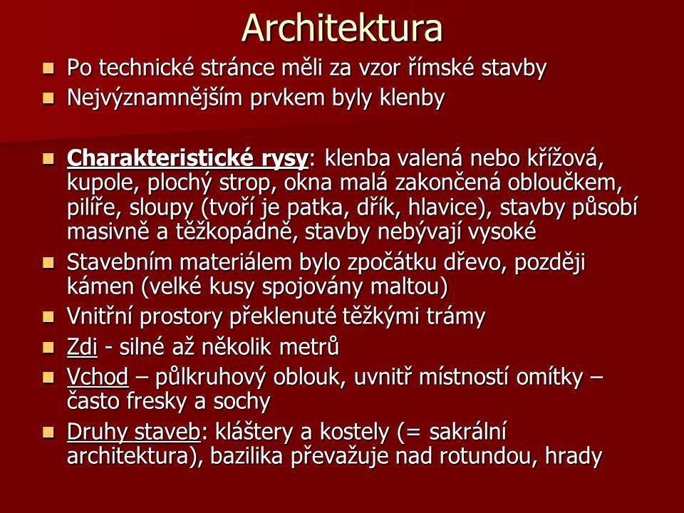 Architektura Po technické stránce měli za vzor římské stavby Po technické stránce měli za vzor římské stavby Nejvýznamnějším prvkem byly klenby Nejvýz