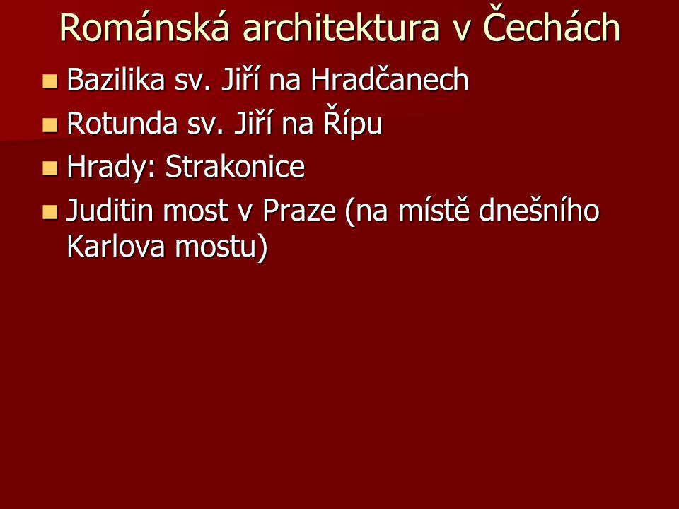 Románská architektura v Čechách Bazilika sv. Jiří na Hradčanech Bazilika sv. Jiří na Hradčanech Rotunda sv. Jiří na Řípu Rotunda sv. Jiří na Řípu Hrad