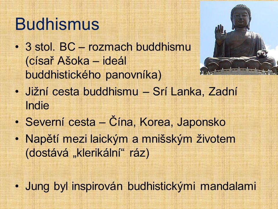 Budhismus 3 stol. BC – rozmach buddhismu (císař Ašoka – ideál buddhistického panovníka) Jižní cesta buddhismu – Srí Lanka, Zadní Indie Severní cesta –