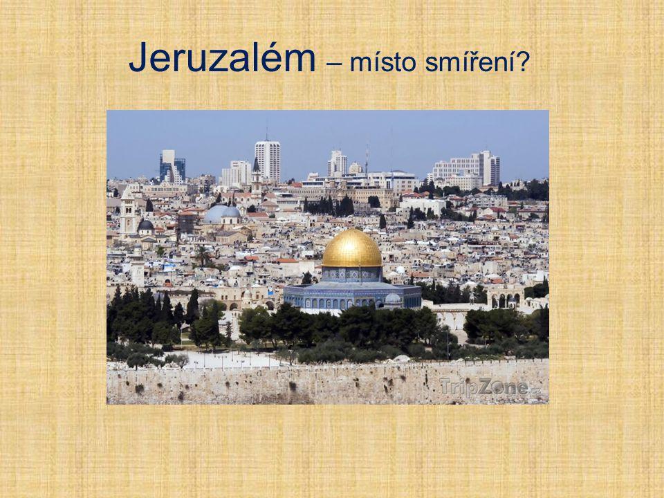 Jeruzalém – místo smíření?