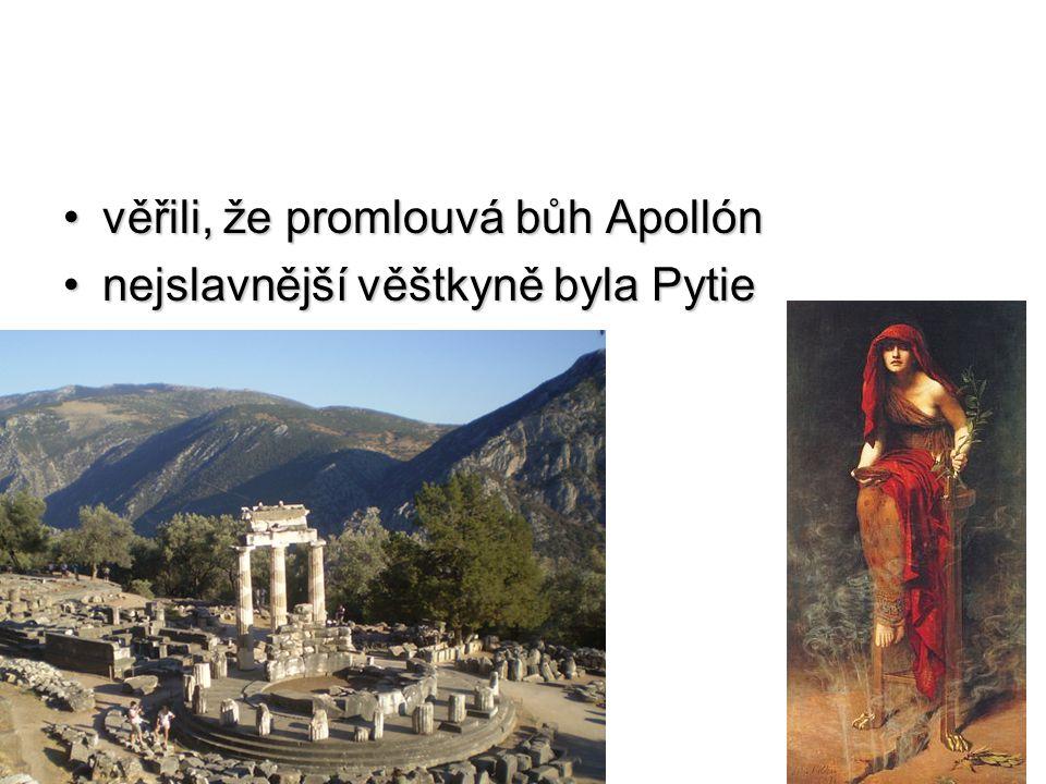 věřili, že promlouvá bůh Apollónvěřili, že promlouvá bůh Apollón nejslavnější věštkyně byla Pytienejslavnější věštkyně byla Pytie