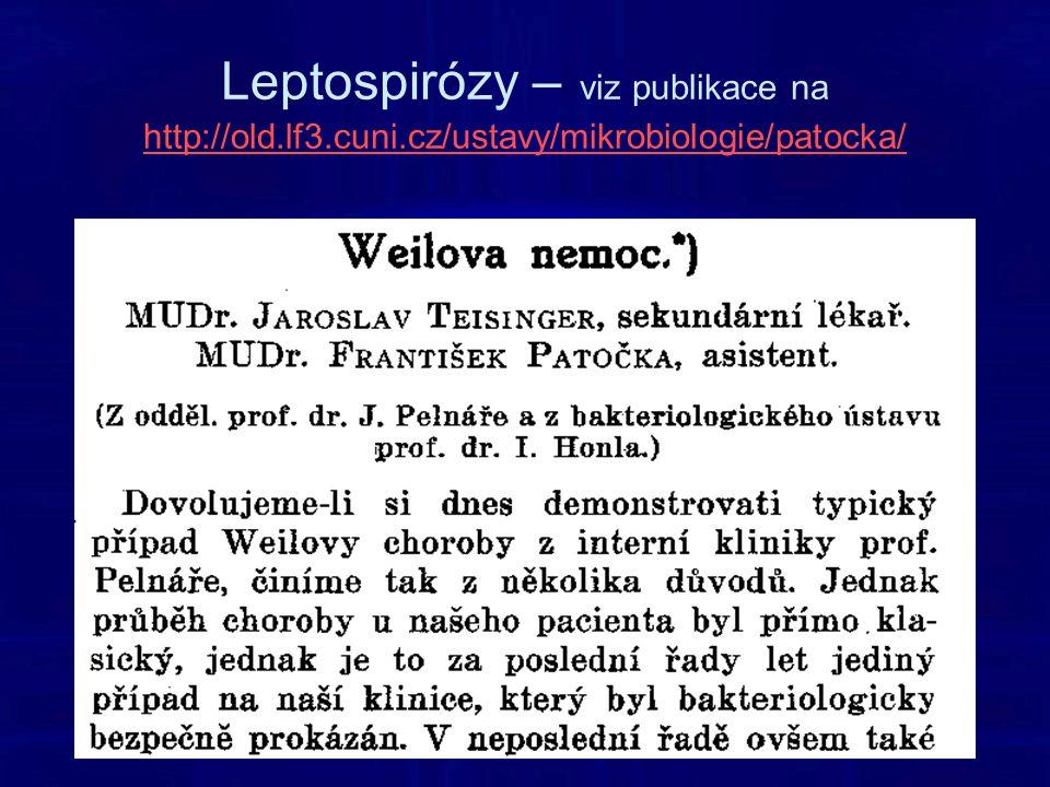 Leptospirózy – viz publikace na http://old.lf3.cuni.cz/ustavy/mikrobiologie/patocka/ http://old.lf3.cuni.cz/ustavy/mikrobiologie/patocka/