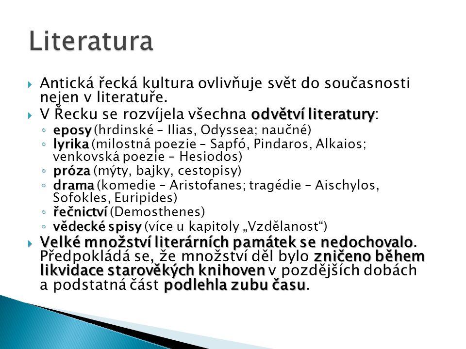  Antická řecká kultura ovlivňuje svět do současnosti nejen v literatuře.