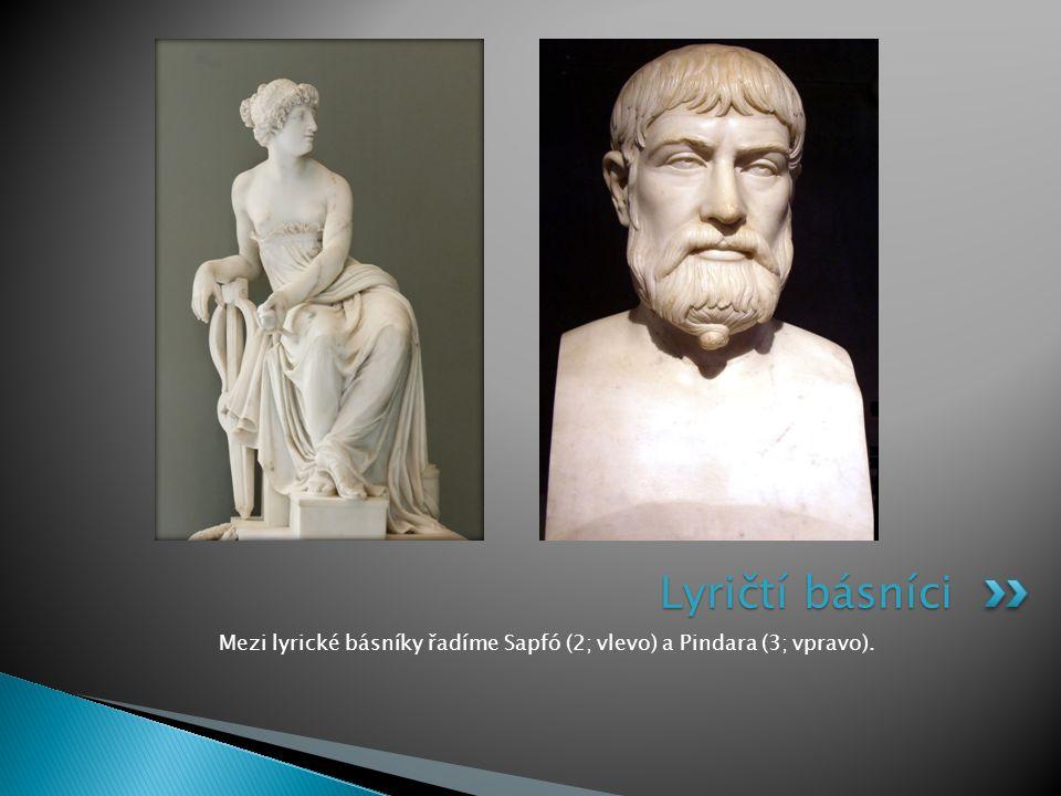 Mezi lyrické básníky řadíme Sapfó (2; vlevo) a Pindara (3; vpravo). Lyričtí básníci