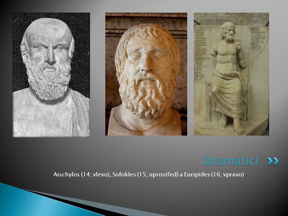 Aischylos (14; vlevo), Sofokles (15; uprostřed) a Euripides (16; vpravo) Dramatici