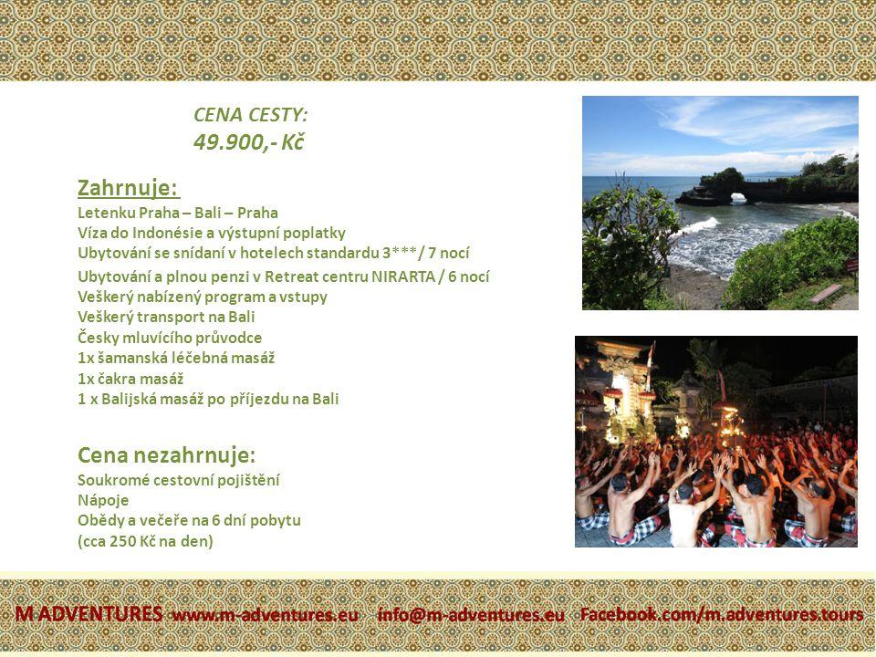 Zahrnuje: Letenku Praha – Bali – Praha Víza do Indonésie a výstupní poplatky Ubytování se snídaní v hotelech standardu 3***/ 7 nocí Ubytování a plnou penzi v Retreat centru NIRARTA / 6 nocí Veškerý nabízený program a vstupy Veškerý transport na Bali Česky mluvícího průvodce 1x šamanská léčebná masáž 1x čakra masáž 1 x Balijská masáž po příjezdu na Bali Cena nezahrnuje: Soukromé cestovní pojištění Nápoje Obědy a večeře na 6 dní pobytu (cca 250 Kč na den) CENA CESTY: 49.900,- Kč