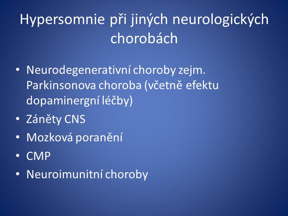 Hypersomnie při jiných neurologických chorobách Neurodegenerativní choroby zejm.