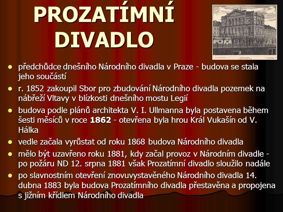 PROZATÍMNÍ DIVADLO předchůdce dnešního Národního divadla v Praze - budova se stala jeho součástí předchůdce dnešního Národního divadla v Praze - budov