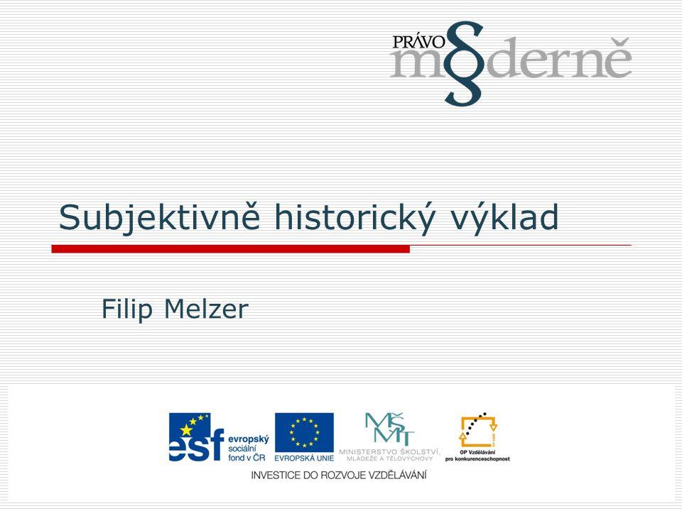 Subjektivně historický výklad Filip Melzer