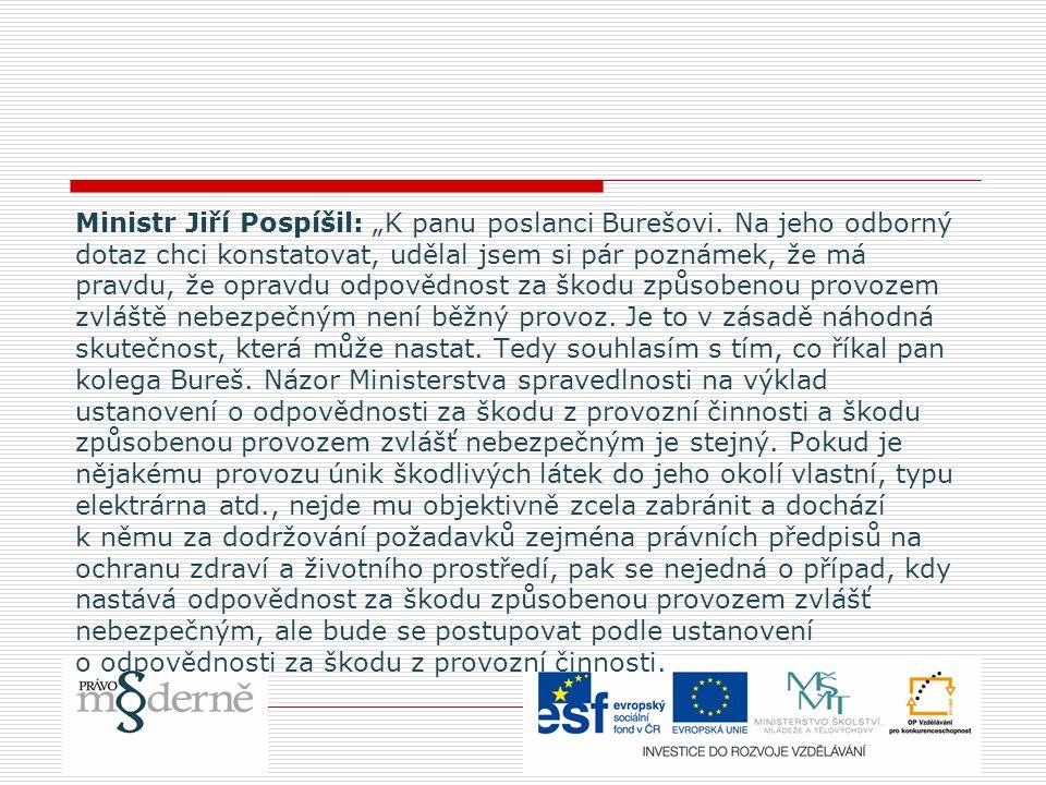 """Ministr Jiří Pospíšil: """"K panu poslanci Burešovi. Na jeho odborný dotaz chci konstatovat, udělal jsem si pár poznámek, že má pravdu, že opravdu odpově"""
