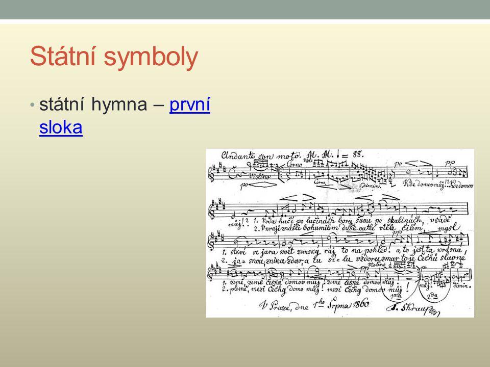 Státní symboly státní hymna – první slokaprvní sloka