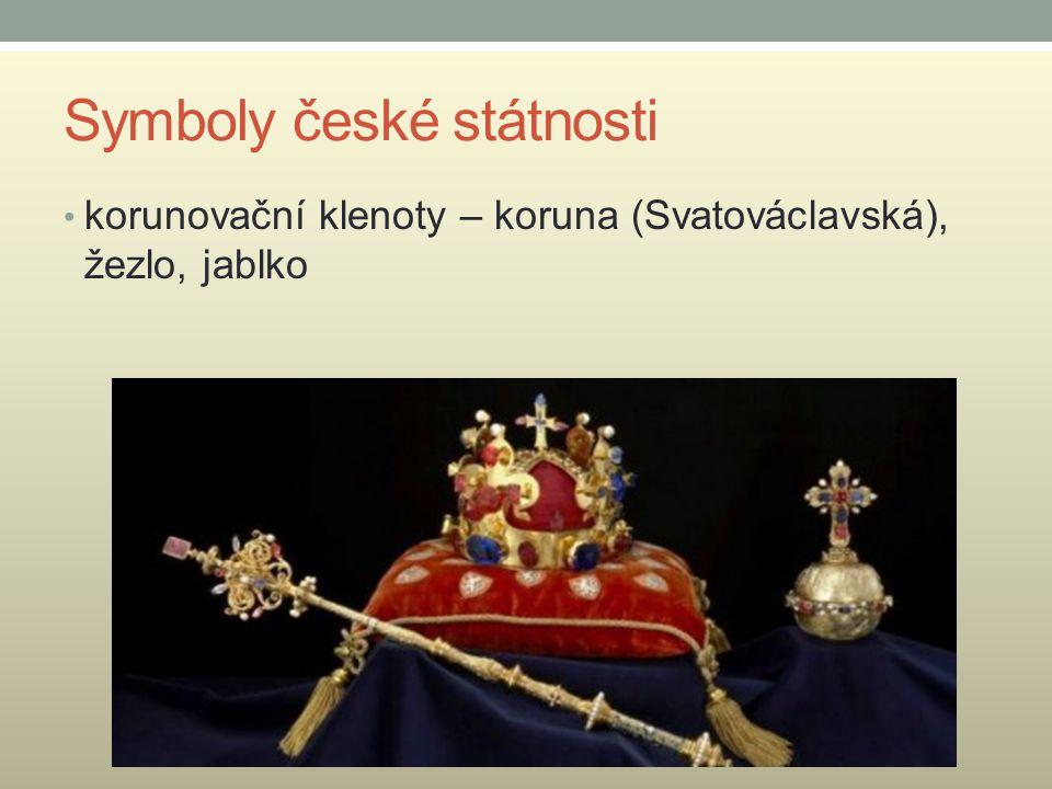 Symboly české státnosti korunovační klenoty – koruna (Svatováclavská), žezlo, jablko