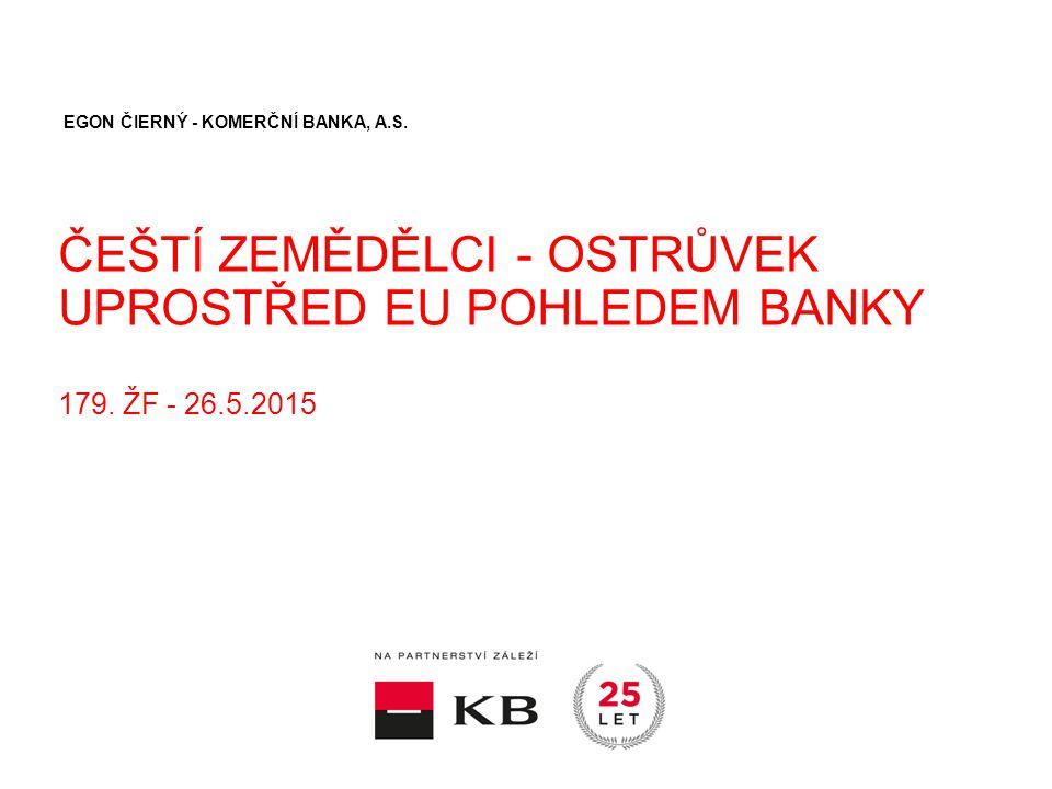 ČEŠTÍ ZEMĚDĚLCI - OSTRŮVEK UPROSTŘED EU POHLEDEM BANKY 179.