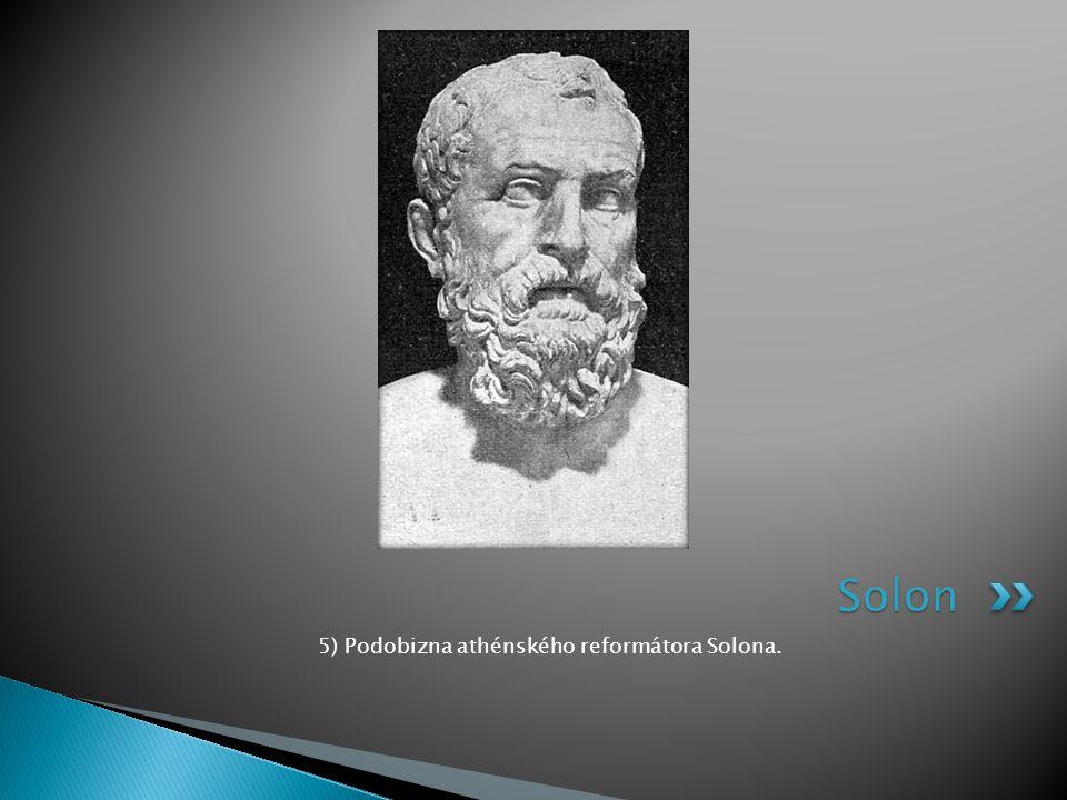 5) Podobizna athénského reformátora Solona. Solon
