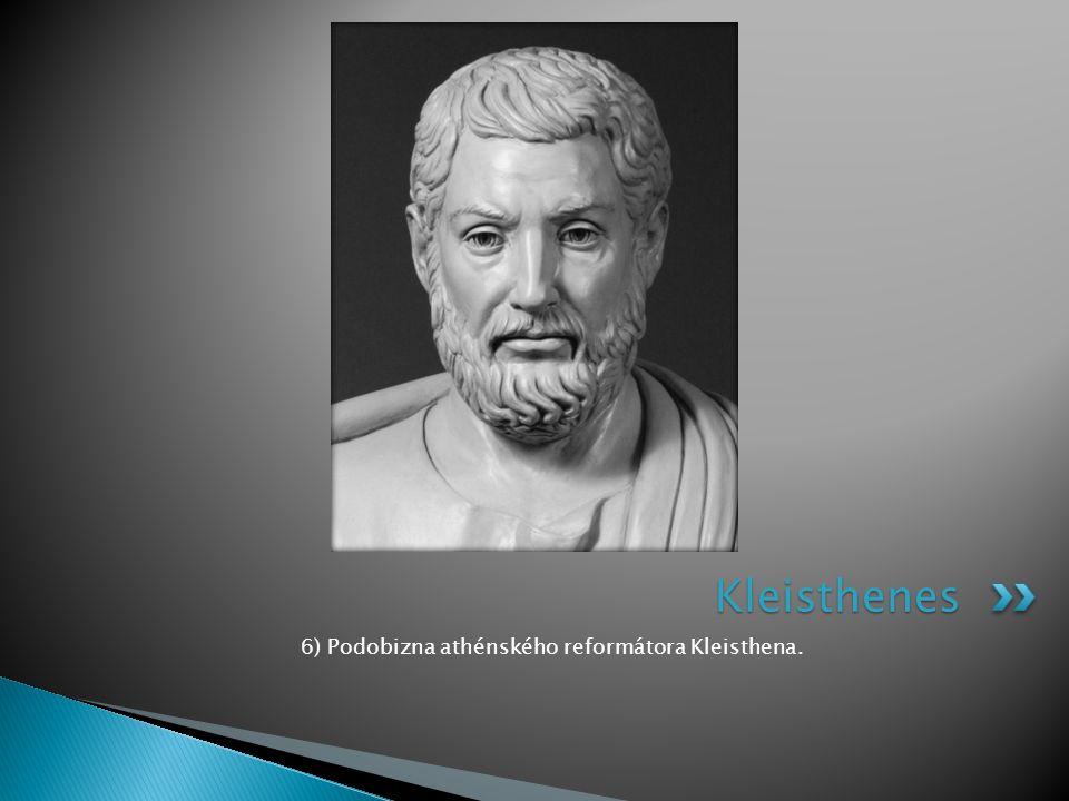 6) Podobizna athénského reformátora Kleisthena. Kleisthenes