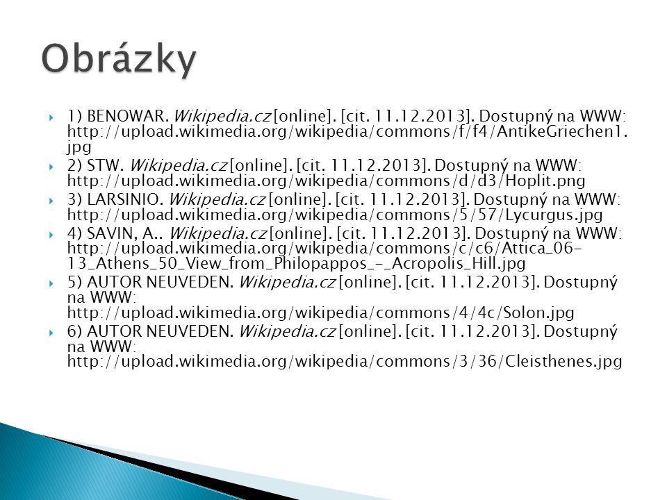  1) BENOWAR. Wikipedia.cz [online]. [cit. 11.12.2013]. Dostupný na WWW: http://upload.wikimedia.org/wikipedia/commons/f/f4/AntikeGriechen1. jpg  2)
