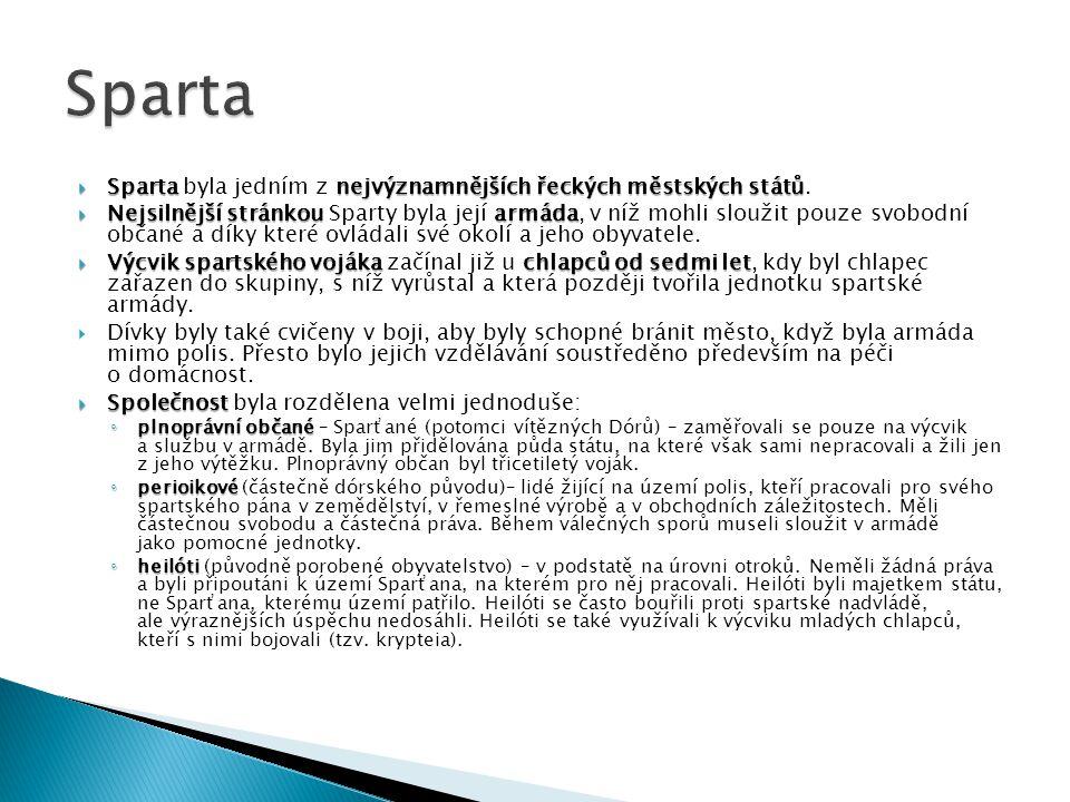  Spartanejvýznamnějších řeckých městských států  Sparta byla jedním z nejvýznamnějších řeckých městských států.  Nejsilnější stránkouarmáda  Nejsi